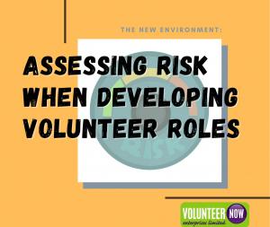 Assessing Risk when developing volunteer roles