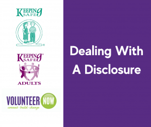Dealing with a Disclosure