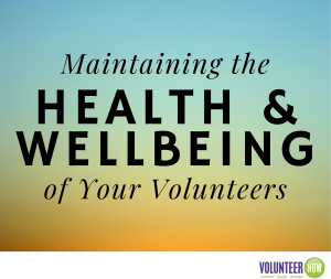 Maintaining the health & wellbeing of your volunteers
