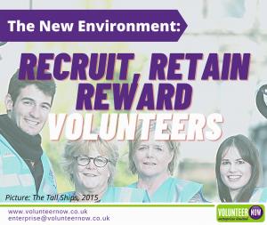 The New Environment: Recruit, Retain, Reward Volunteers